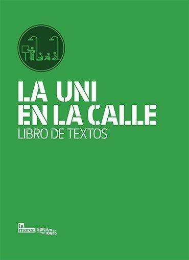 La Uni en la calle. Libro de textos.